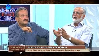 Tarihten Yansımalar    Anadolu'nun İslamla Tanışması    Prof.Dr. Mikail Bayram