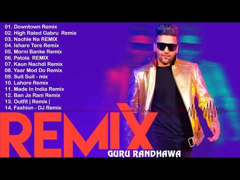 Xxx Mp4 Guru Randhawa Remix Songs Mashup 2018 TOP HITS REMIX SONGS OF GURU RANDHAWA Hindi Remix Songs 3gp Sex