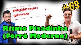 Ritmo Pisadinha - Forró Moderno (Pegue Esse Groove) #63