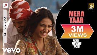 Bhaag Milkha Bhaag - Farhan Akhtar | Mera Yaar Lyric