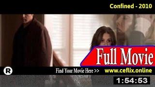 Watch: Confined (2010) Full Movie Online