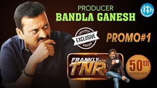 Bandla Ganesh Exclusive Interview || Frankly With TNR 50th Interview - Promo#1 || Talking Movies