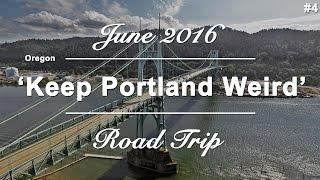 Part #4 - Portland, Oregon | USA West Coast Roadtrip | June 2016