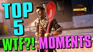 Top 5 WTF Moments in Borderlands 2