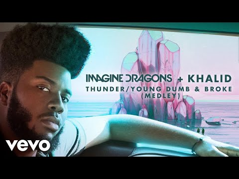 Imagine Dragons, Khalid - Thunder  Young Dumb & Broke (MedleyAudio)