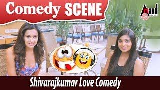 Vajrakaya   Shivarajkumar Love Comedy Scene
