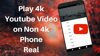 How to play 4k videos on YouTube {Root}