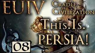 This. Is. PERSIA! - Europa Universalis IV: Cradle of Civilization #08 (Very Hard & Lucky Nations)