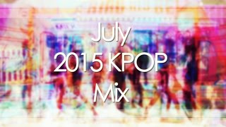 July 2015 KPOP Mix