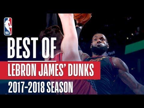 LeBron James Best Slams & Jams From The 2017 18 Season