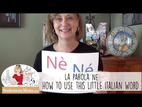 La Parola Ne:  How to use the word
