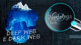 Deep Web e Dark Web | Nerdologia Tech 02