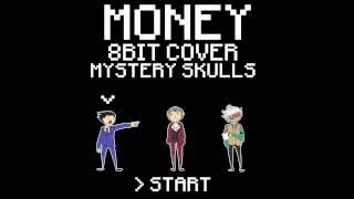 Money - Mystery Skulls (8bit Cover)