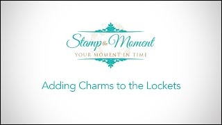 How to Open Lockets and Add Charms by Stamp the Moment