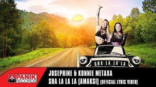 Josephine & Konnie Metaxa - Sha La La La (Amaksi) | Official Lyric Video