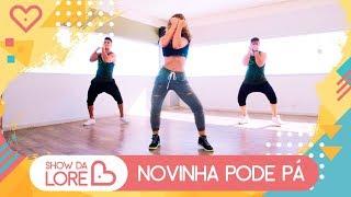 Novinha Pode Pá - Igor Kannário feat. Lucas e Orelha - Lore Improta | Coreografia