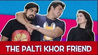 The Palti-Khor FRIEND | Ashish Chanchlani