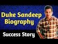 Duke Sandeep Senior biography.! lLife Change in D.B.A and Asort.Com
