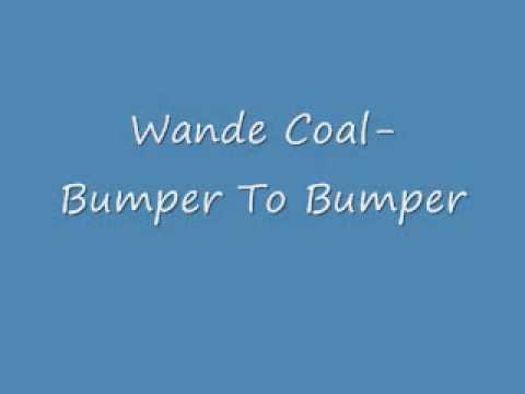 Wande Coal- Bumper To Bumper