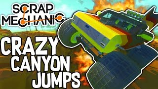 Scrap Mechanic CREATIONS! - CRAZY CANYON JUMPS!! [#36] W/Speedy | Gameplay |