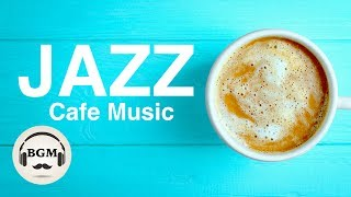 JAZZ INSTRUMENTAL MUSIC - RELAXING CAFE MUSIC - BACKGROUND MUSIC FOR STUDY, WORK