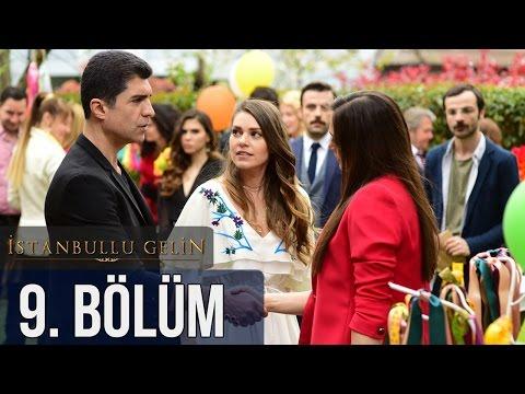 İstanbullu Gelin 9. Bölüm