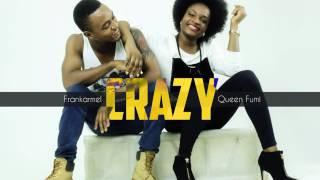 Queen Fumi - Crazy ft Frankarmel