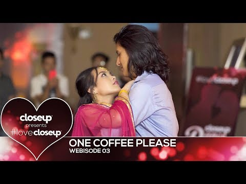 #LoveCloseup | Webisode 03- One coffee please by Closeup