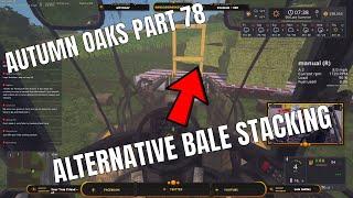 FS17 - Autumn Oaks - Part 78- MORE Alternative Bale Stacking