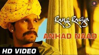 Anhad Naad Official Video HD | Rang Rasiya | Randeep Hooda & Nandana Sen | Kailash Kher