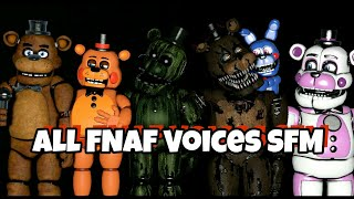 All FNAF Voices SFM