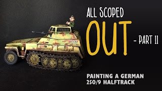 All scoped out, part II - Painting a German 250/9 halftrack
