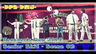 DPS Damanjodi   Teacher's Day 2014   Senior Boys Skit   Scene 02
