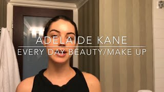 Every Day Beauty/Make-up Routine   Adelaide Kane