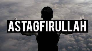 """BENEFITS OF SAYING """"ASTAGFIRULLAH"""""""