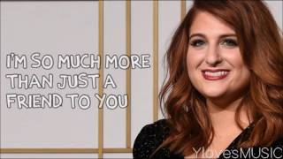 Meghan Trainor - Just A Friend To You (Lyrics)