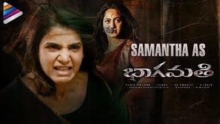 SAMANTHA as BHAAGAMATHIE | Anushka| Raju Gari Gadhi 2 | 2018 Latest Telugu Movies | Telugu FilmNagar