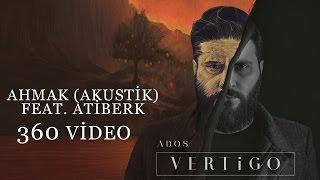 Ados - Ahmak (feat. Atiberk) (Akustik) (360 Video)