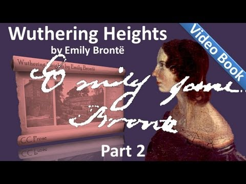 Part 2 - Wuthering Heights Audiobook by Emily Bronte (Chs 08-11)