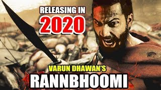 Varun Dhawan To TURN WARRIOR For Next Film RANNBHOOMI
