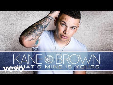 Kane Brown - What's Mine Is Yours (Audio)