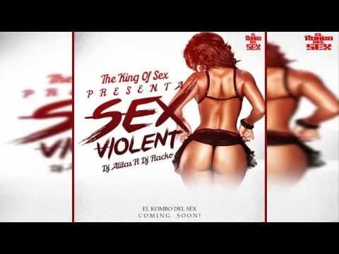 Sex Violent - Prod.By Dj Alitas  Ft. Dj Flacko