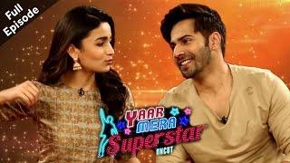 Varun Dhawan &  Alia Bhatt | Badrinath Ki Dulhania | Yaar Mera Superstar - Full Episode
