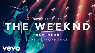 The Weeknd - Reminder (Vevo Presents)