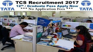 Tata Consultancy Services Limited (TCS) Recruitment 2017   10-12th pass jobs   Private Jobs
