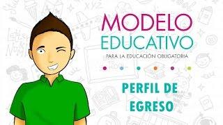 PERFIL DE EGRESO Nuevo Modelo Educativo 2017