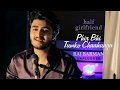 Phir Bhi Tumko Chahunga By Raj Barman Unplugged Cover Half Girlfriend Arijit Singh mp3