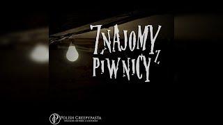 💀Znajomy z piwnicy - Creepypasta [Lektor PL]
