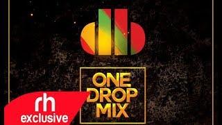DJ Bash  - 2018 Reggae One Drop Mix  (RH EXCLUSIVE)