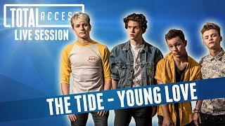 The Tide - Young Love (Live on Total Access)